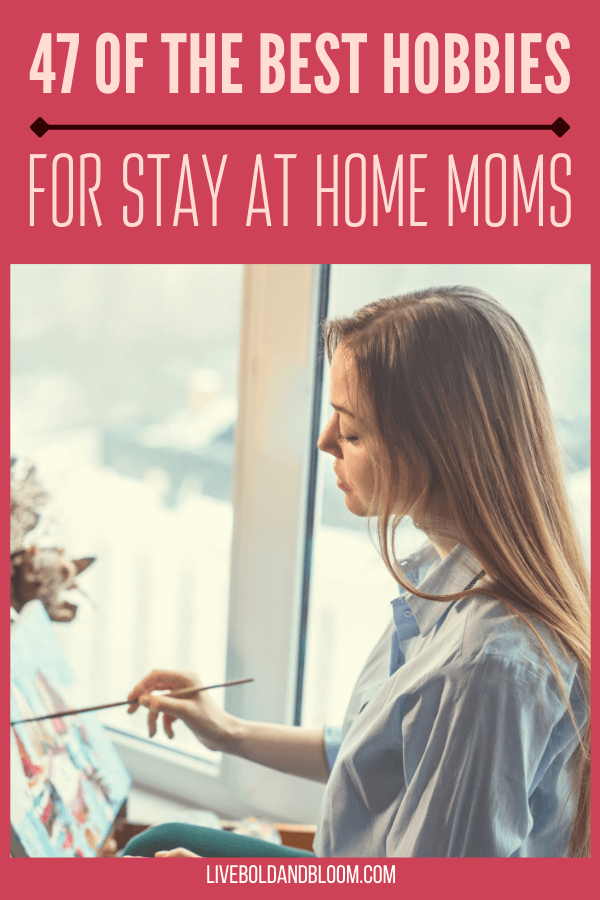 Are you starting to get bored in your home while taking care of your little bundle of joys? Check this post and see the best 47 hobbies for stay at home moms.