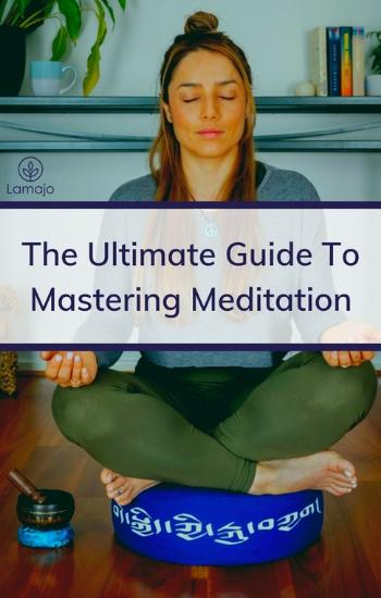 the ultimate guide to mastering meditation