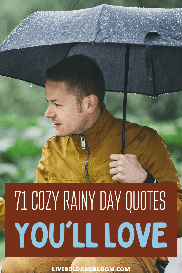 Snuggled up in your bed in rainy cozy weather? Read this list of 71 rainy day quotes get you into a better mood.