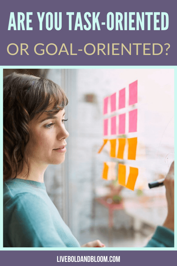 Are you someone who looks more of the present instead of looking at the big picture? Read this post of task-oriented vs. goal-oriented and determine what you are.